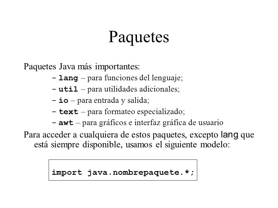 Paquetes Paquetes Java más importantes: