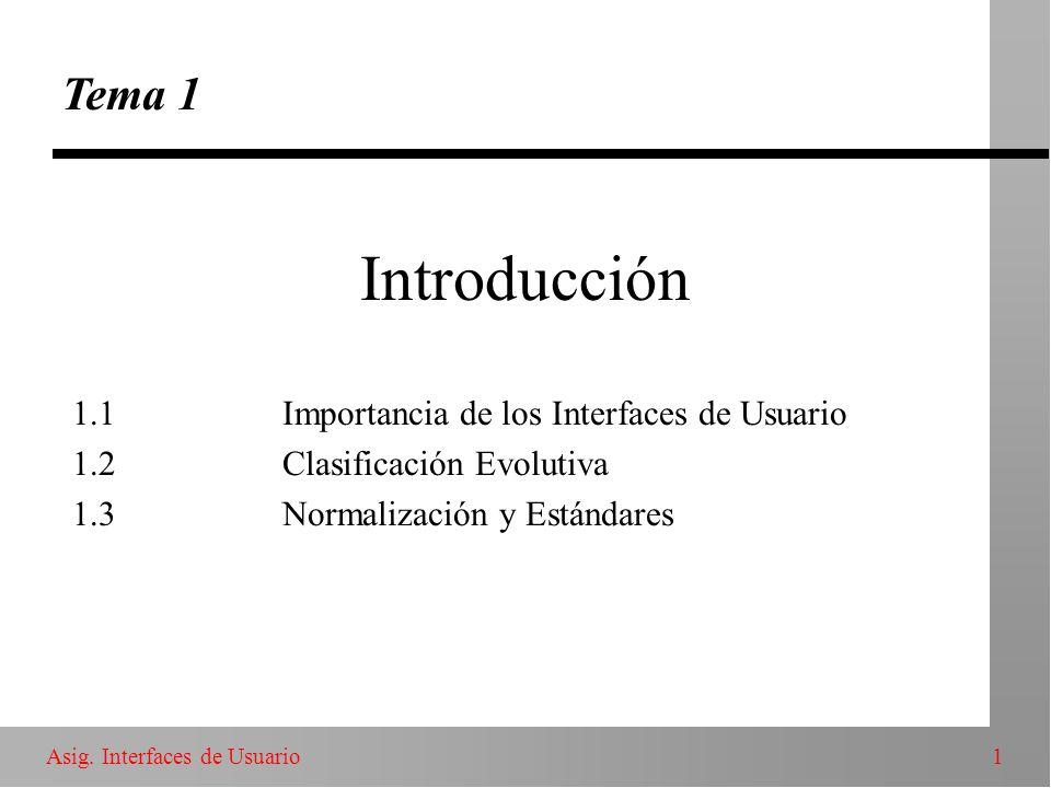 Introducción Tema 1 1.1 Importancia de los Interfaces de Usuario