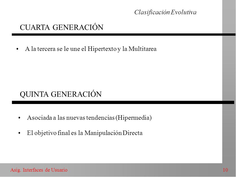 QUINTA GENERACIÓN Clasificación Evolutiva CUARTA GENERACIÓN
