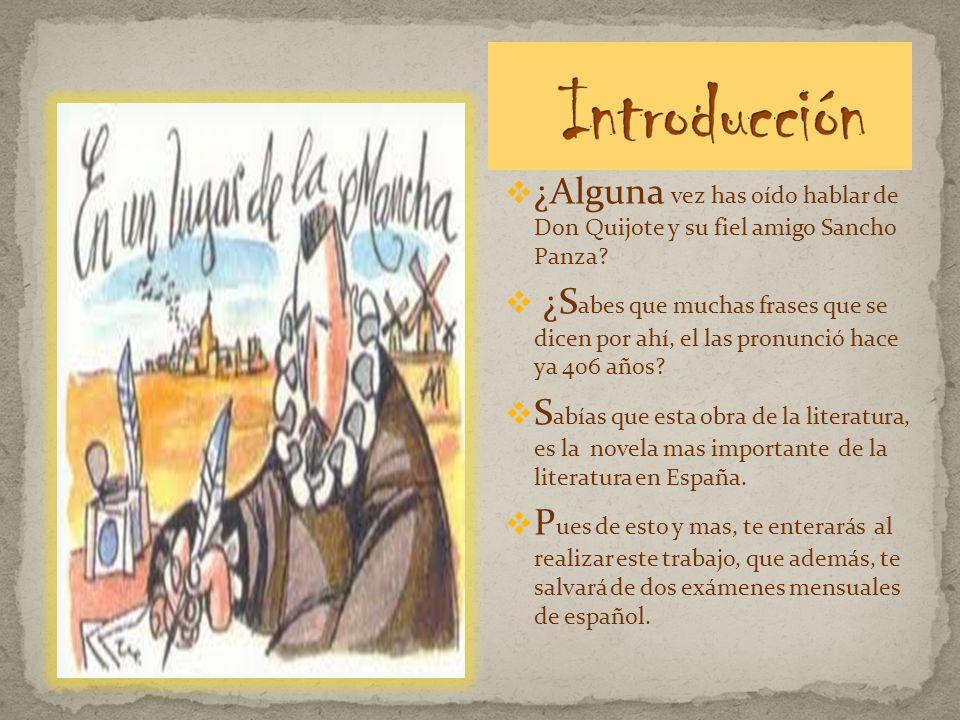 Introducción ¿Alguna vez has oído hablar de Don Quijote y su fiel amigo Sancho Panza