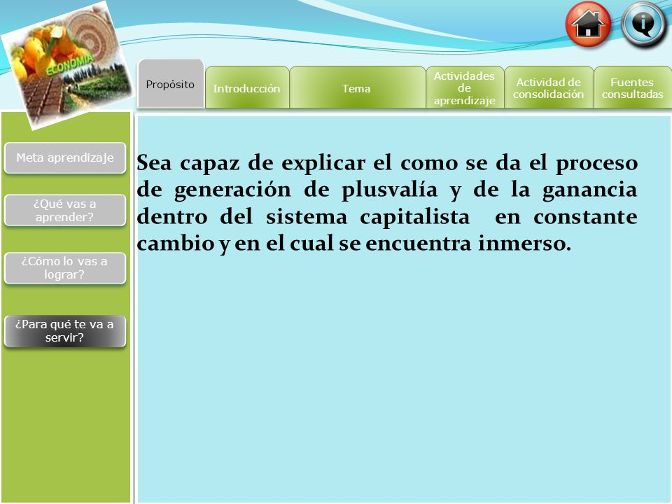 Propósito Introducción. Tema. Actividades de aprendizaje. Actividad de consolidación. Fuentes. consultadas.