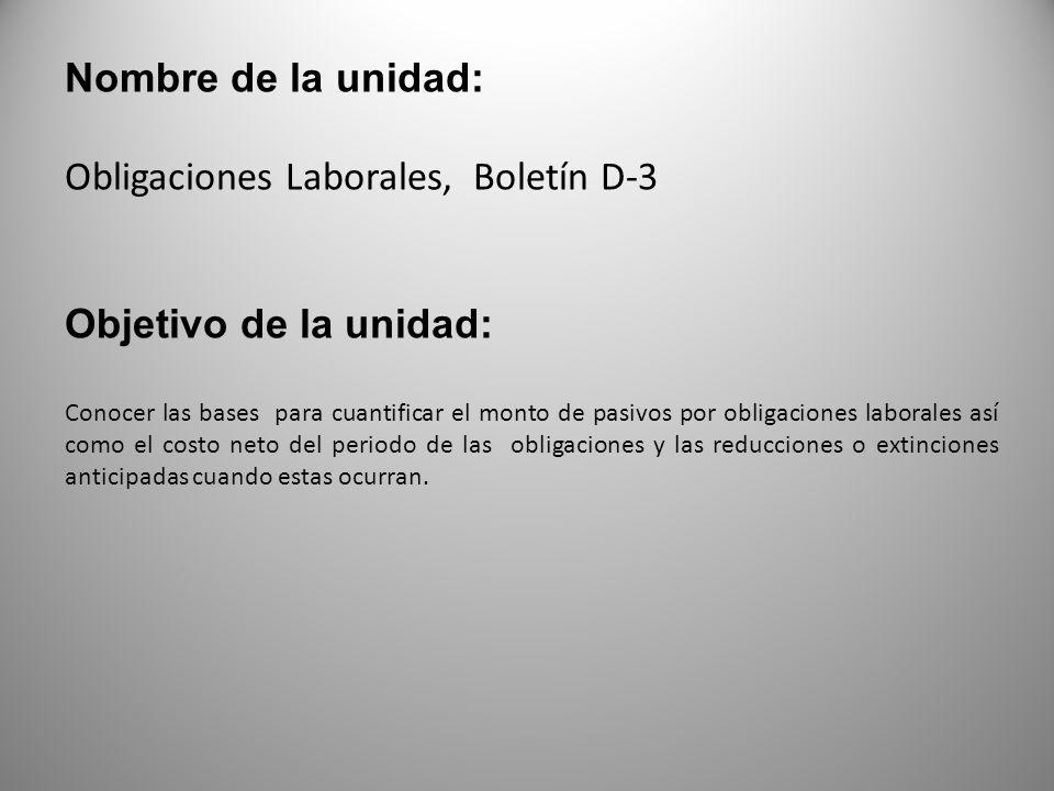Obligaciones Laborales, Boletín D-3 Objetivo de la unidad: