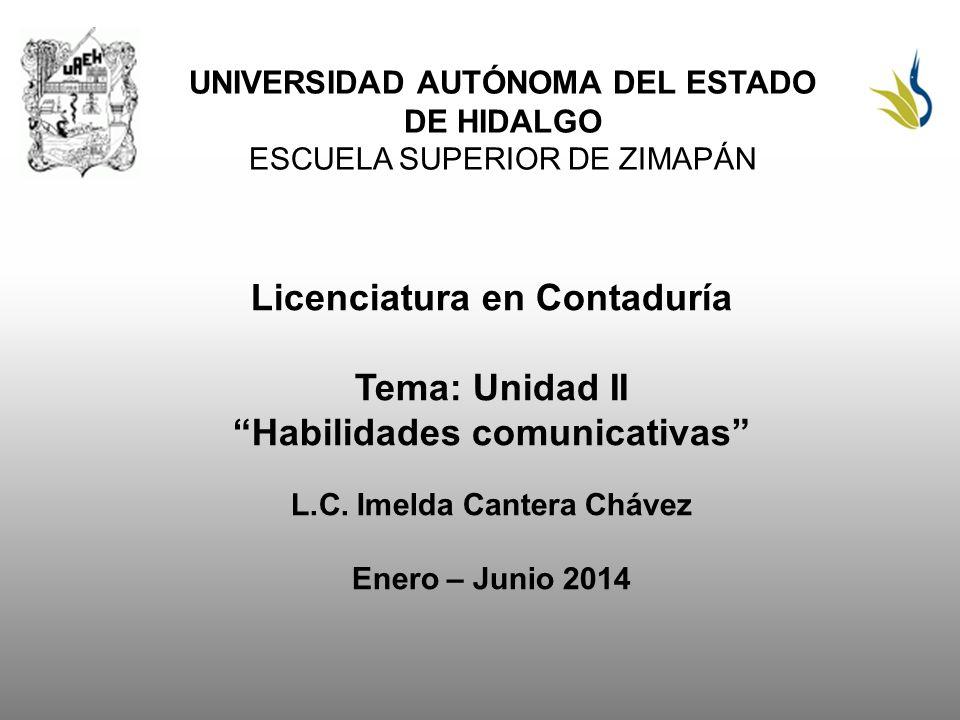 Licenciatura en Contaduría Tema: Unidad II Habilidades comunicativas
