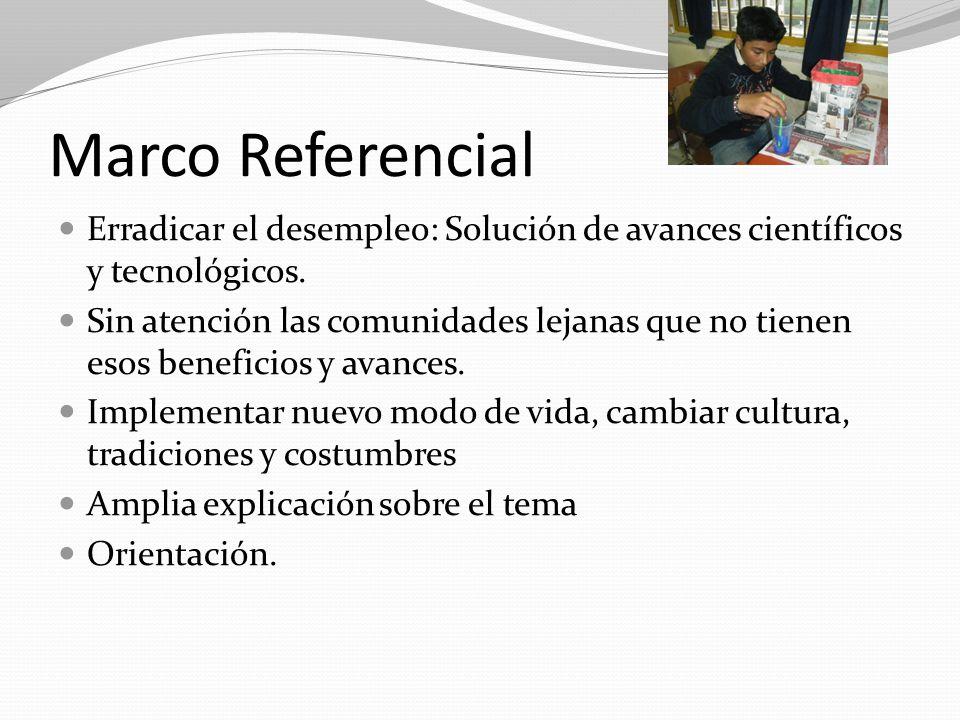 Marco Referencial Erradicar el desempleo: Solución de avances científicos y tecnológicos.
