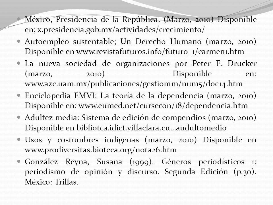 México, Presidencia de la República. (Marzo, 2010) Disponible en; x