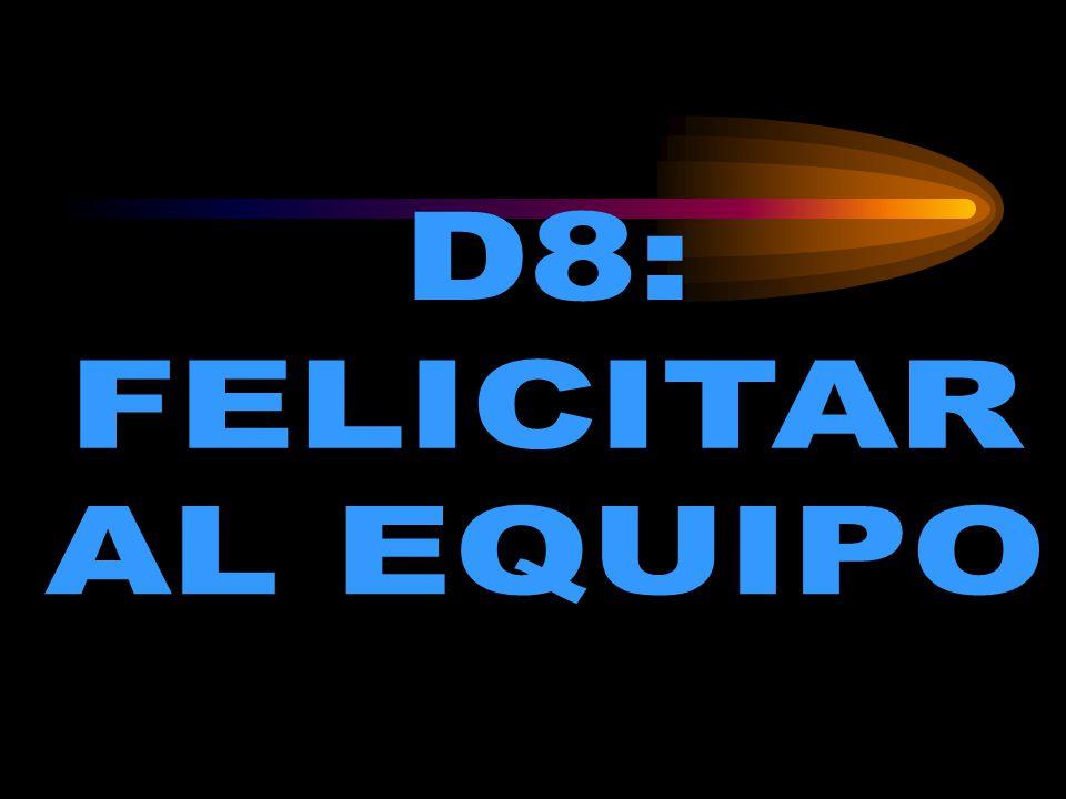 D8: FELICITAR AL EQUIPO