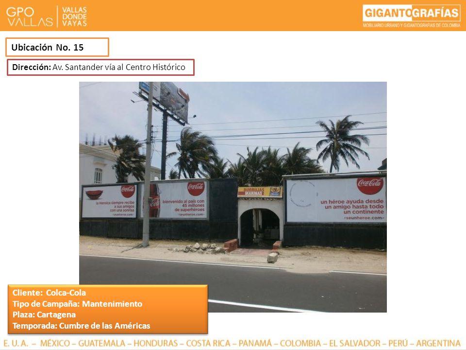 Ubicación No. 15 Dirección: Av. Santander vía al Centro Histórico