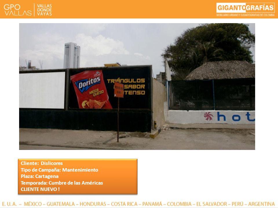 Cliente: Dislicores Tipo de Campaña: Mantenimiento. Plaza: Cartagena. Temporada: Cumbre de las Américas.