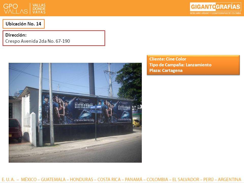 Ubicación No. 14 Dirección: Crespo Avenida 2da No. 67-190