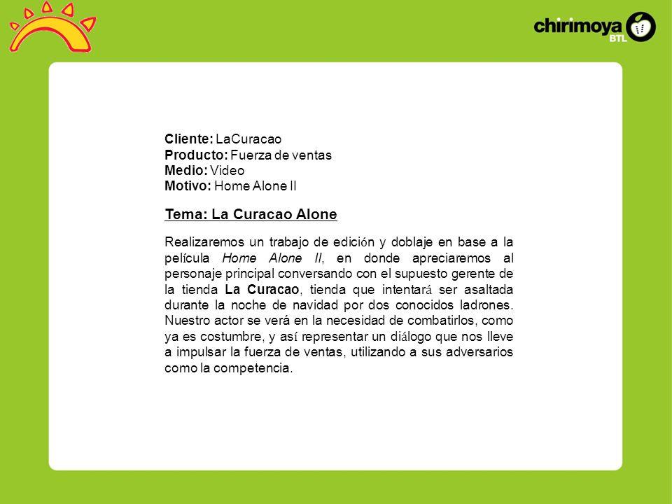 Tema: La Curacao Alone Cliente: LaCuracao Producto: Fuerza de ventas