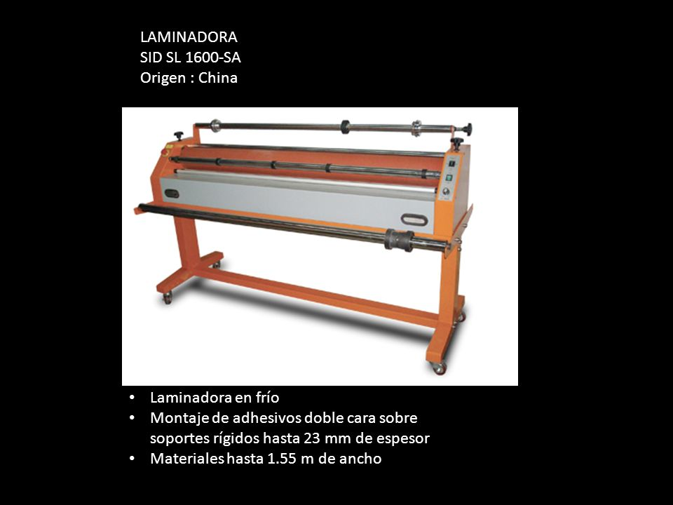LAMINADORA SID SL 1600-SA. Origen : China. Laminadora en frío. Montaje de adhesivos doble cara sobre soportes rígidos hasta 23 mm de espesor.