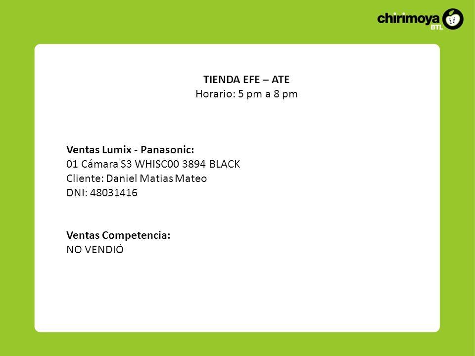 TIENDA EFE – ATE Horario: 5 pm a 8 pm. Ventas Lumix - Panasonic: 01 Cámara S3 WHISC00 3894 BLACK.
