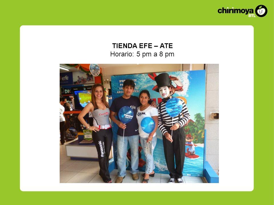 TIENDA EFE – ATE Horario: 5 pm a 8 pm