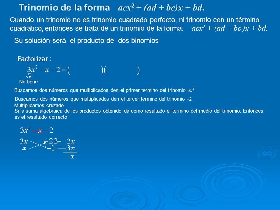 Trinomio de la forma acx2 + (ad + bc)x + bd.