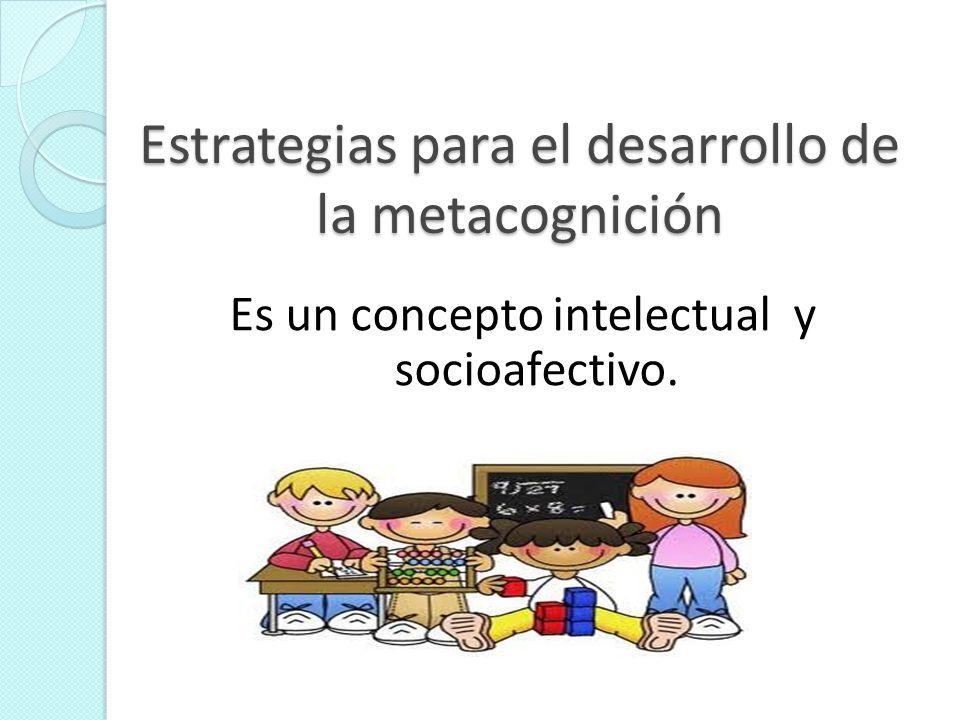 Estrategias para el desarrollo de la metacognición