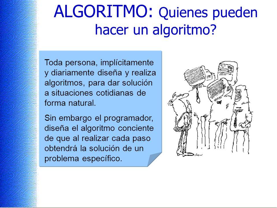 ALGORITMO: Quienes pueden hacer un algoritmo
