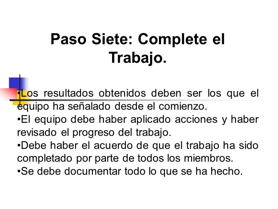 Paso Siete: Complete el Trabajo.