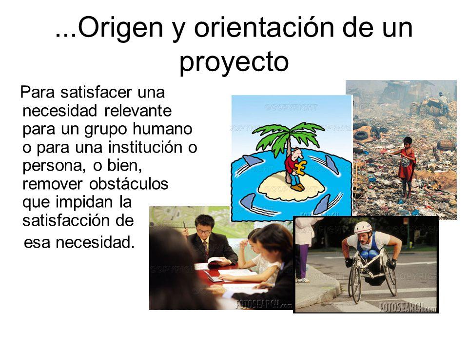 ...Origen y orientación de un proyecto