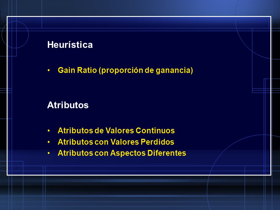 Heurística Atributos Gain Ratio (proporción de ganancia)