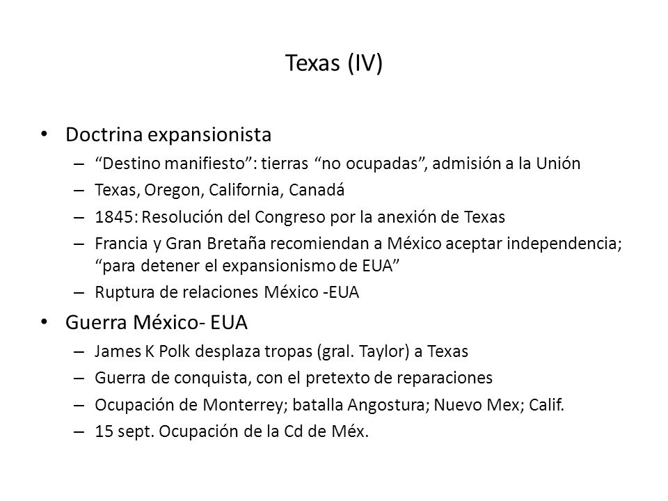 Texas (IV) Doctrina expansionista Guerra México- EUA