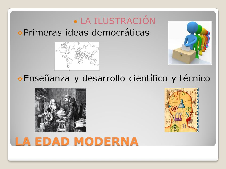 LA EDAD MODERNA LA ILUSTRACIÓN Primeras ideas democráticas