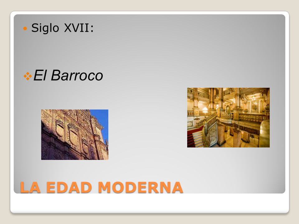 Siglo XVII: El Barroco LA EDAD MODERNA