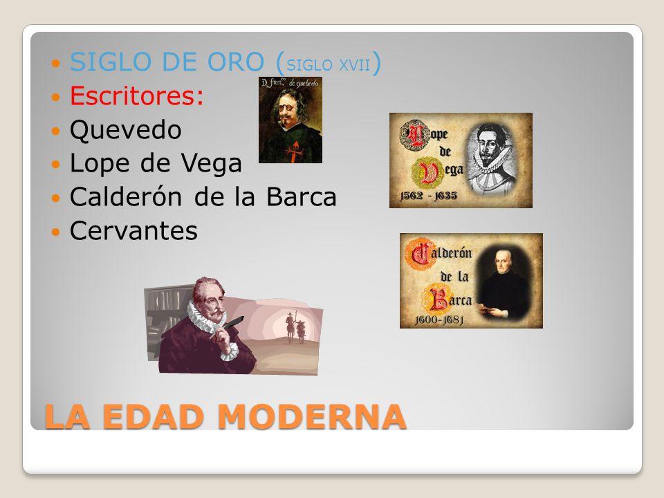 LA EDAD MODERNA SIGLO DE ORO (SIGLO XVII) Escritores: Quevedo