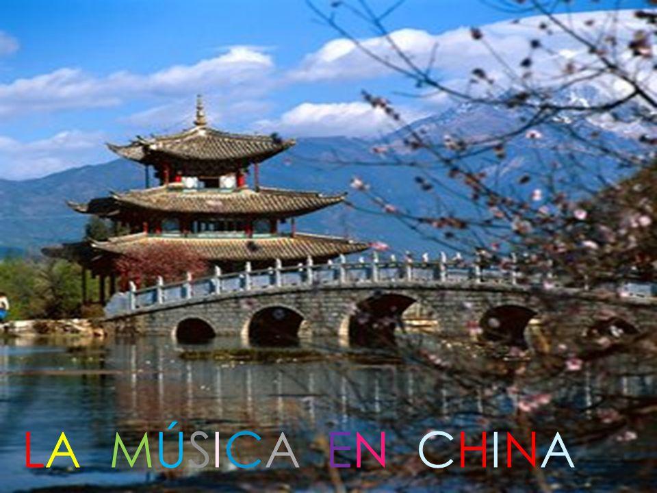 LA MÚSICA EN CHINA LA MÚSICA EN CHINA