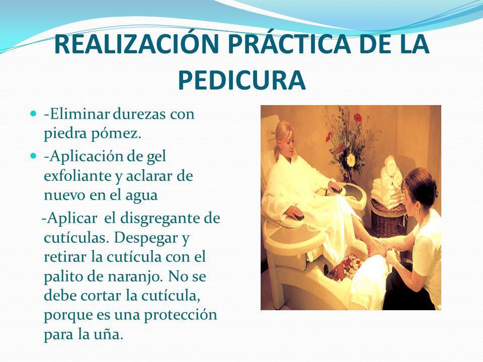 REALIZACIÓN PRÁCTICA DE LA PEDICURA