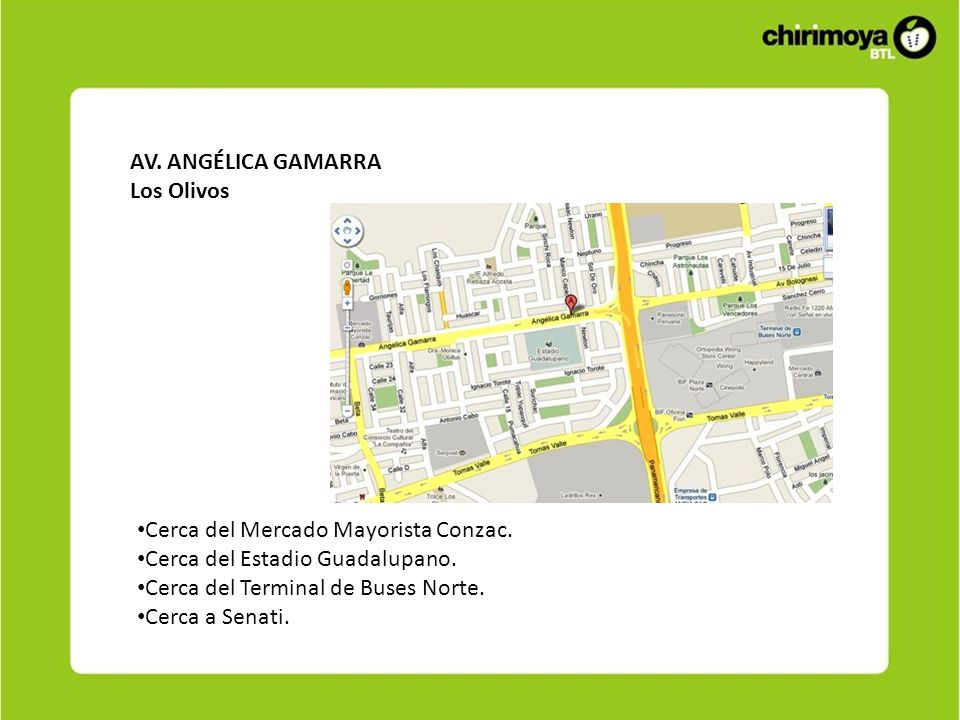 AV. ANGÉLICA GAMARRALos Olivos. Cerca del Mercado Mayorista Conzac. Cerca del Estadio Guadalupano. Cerca del Terminal de Buses Norte.