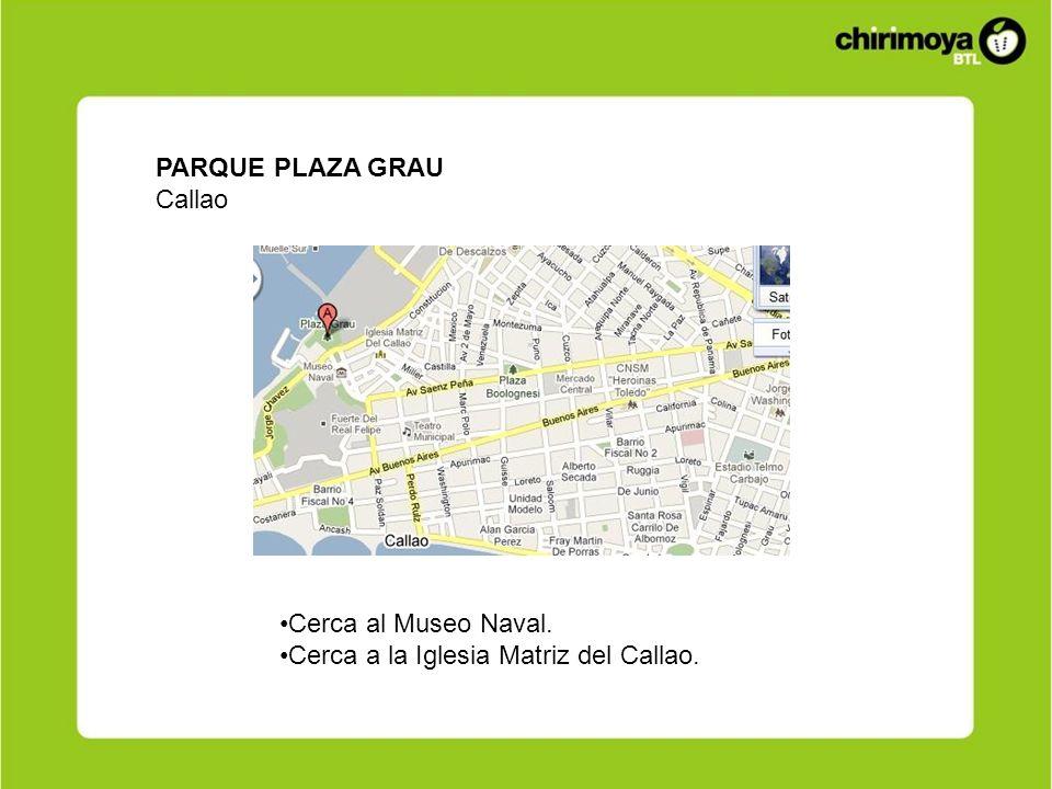 PARQUE PLAZA GRAU Callao Cerca al Museo Naval. Cerca a la Iglesia Matriz del Callao.