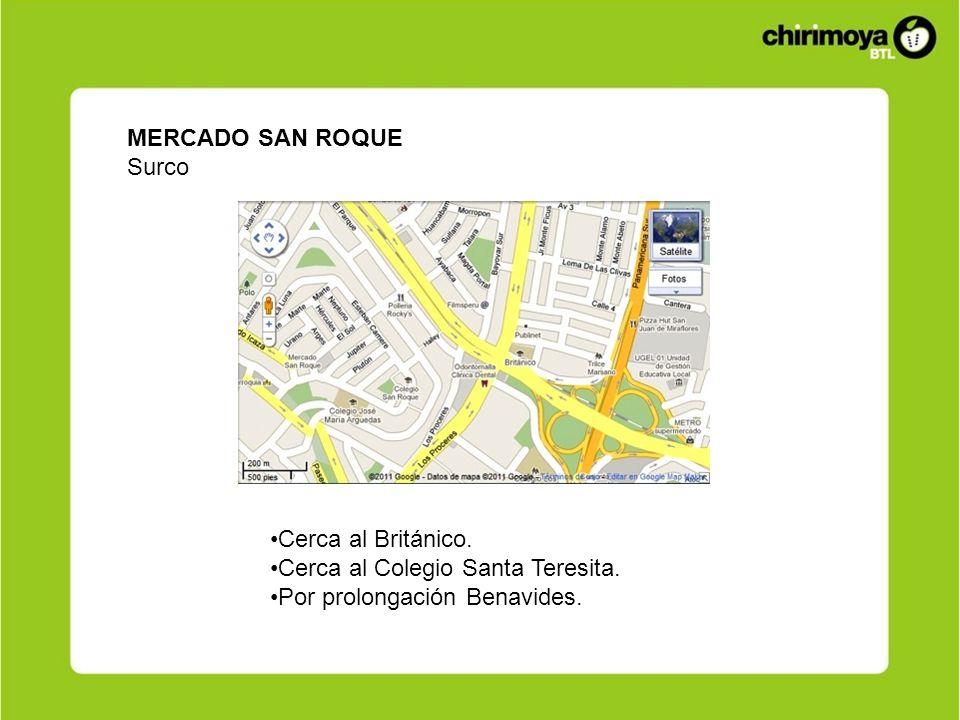 MERCADO SAN ROQUESurco.Cerca al Británico. Cerca al Colegio Santa Teresita.