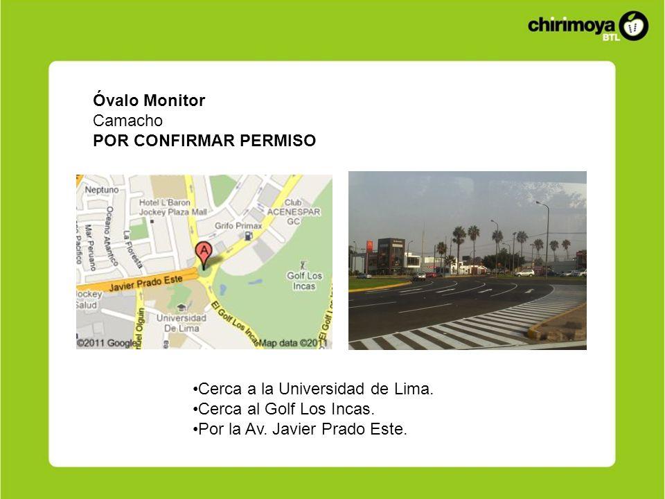 Óvalo Monitor Camacho. POR CONFIRMAR PERMISO. Cerca a la Universidad de Lima. Cerca al Golf Los Incas.