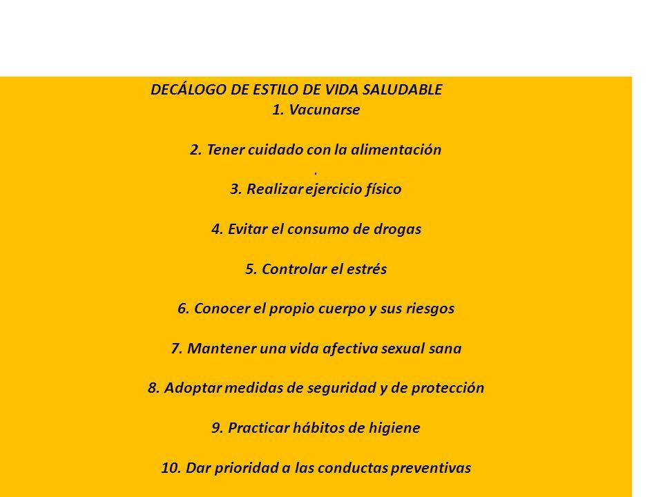 DECÁLOGO DE ESTILO DE VIDA SALUDABLE 1. Vacunarse