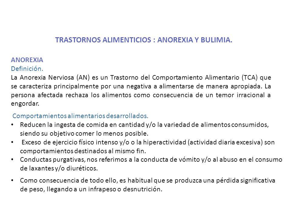 TRASTORNOS ALIMENTICIOS : ANOREXIA Y BULIMIA.