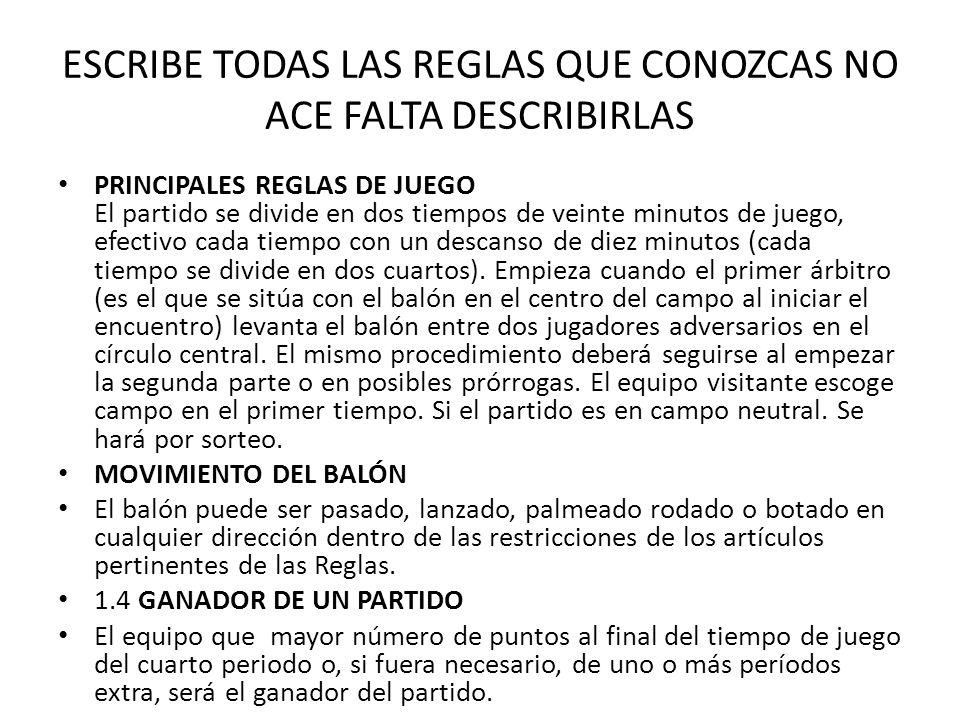 ESCRIBE TODAS LAS REGLAS QUE CONOZCAS NO ACE FALTA DESCRIBIRLAS