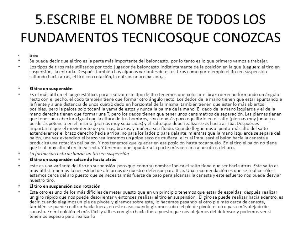 5.ESCRIBE EL NOMBRE DE TODOS LOS FUNDAMENTOS TECNICOSQUE CONOZCAS