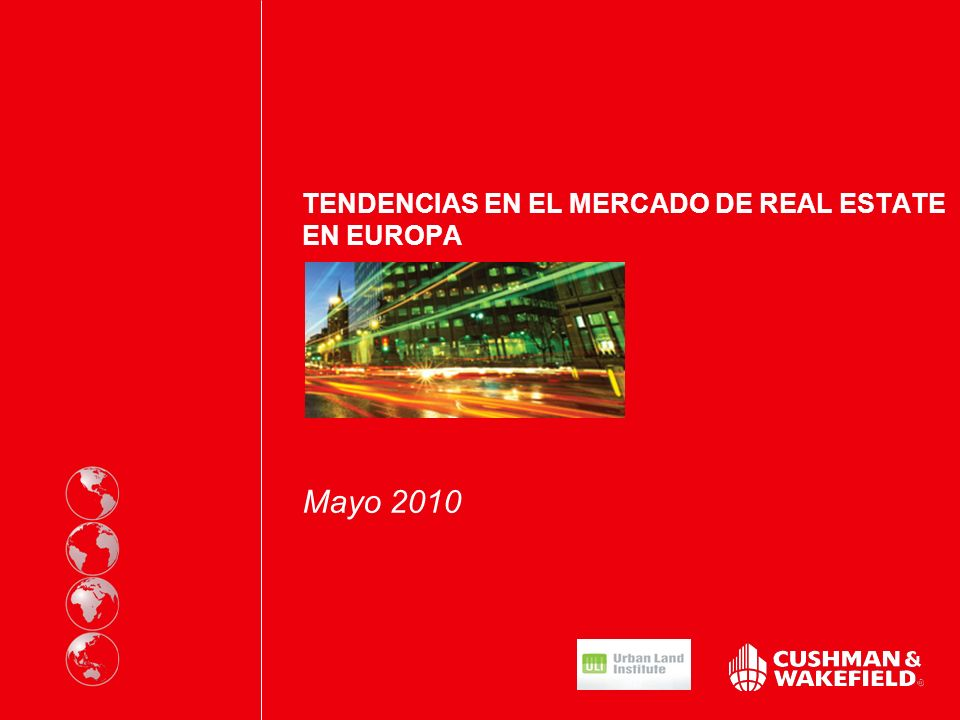 TENDENCIAS EN EL MERCADO DE REAL ESTATE EN EUROPA Mayo 2010