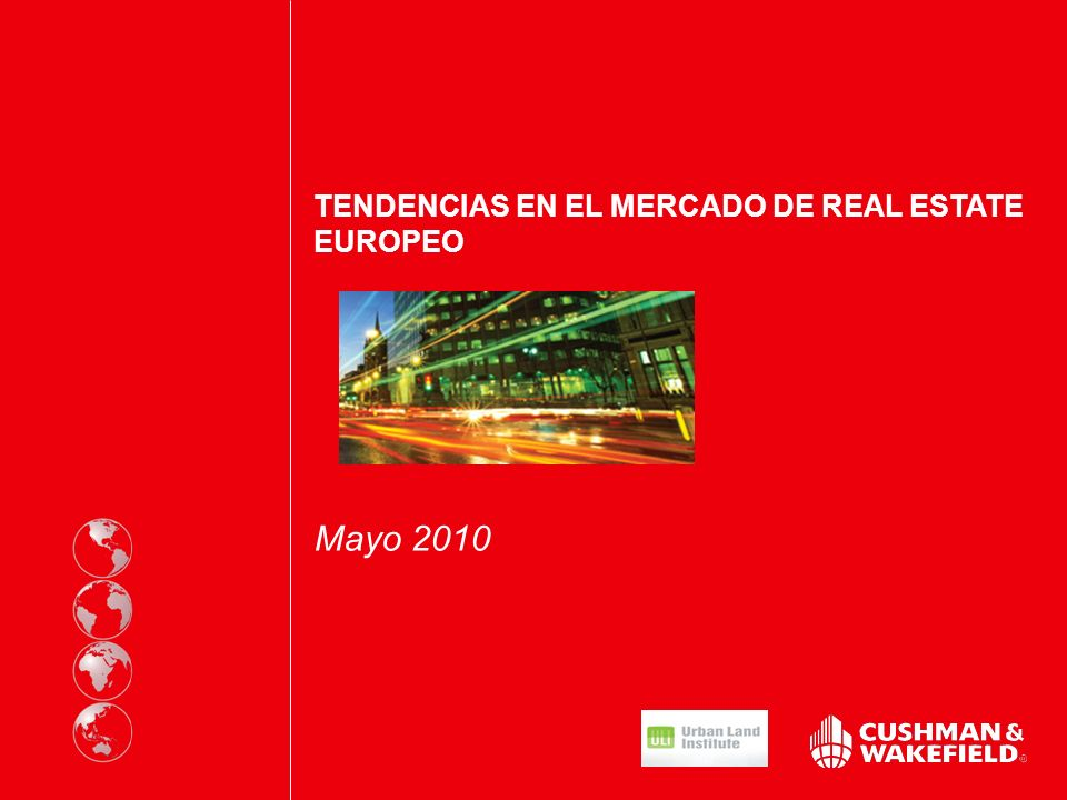 TENDENCIAS EN EL MERCADO DE REAL ESTATE EUROPEO Mayo 2010