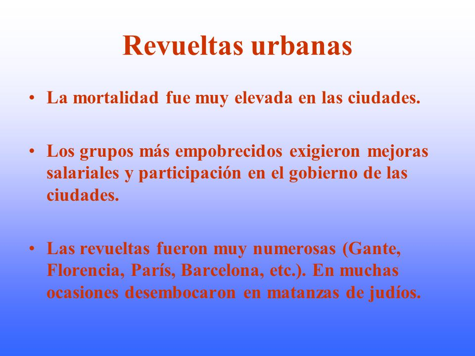 Revueltas urbanas La mortalidad fue muy elevada en las ciudades.