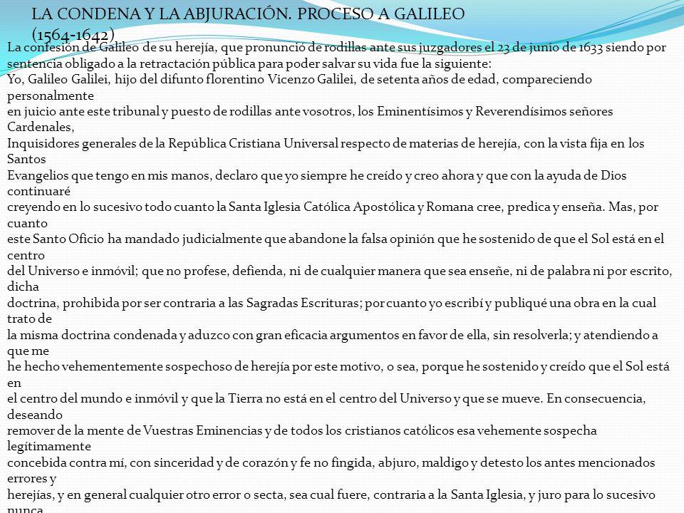 LA CONDENA Y LA ABJURACIÓN. PROCESO A GALILEO (1564-1642)