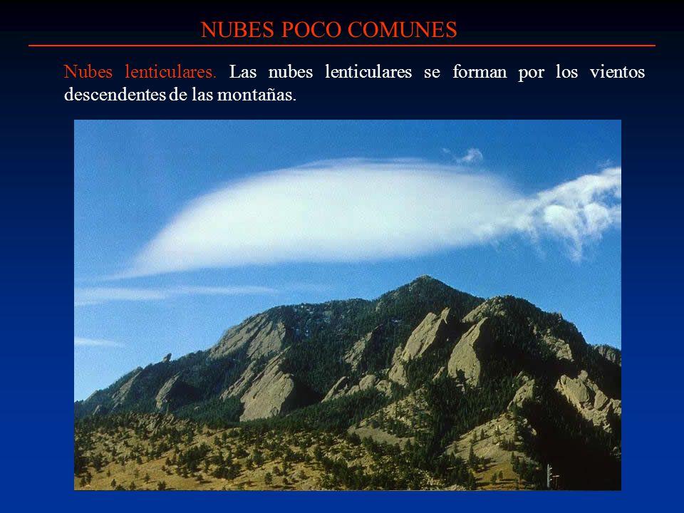 NUBES POCO COMUNES Nubes lenticulares.