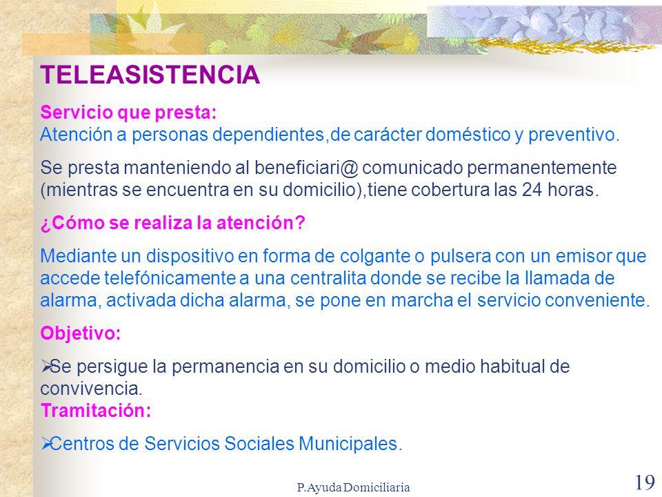 TELEASISTENCIA Servicio que presta: Atención a personas dependientes,de carácter doméstico y preventivo.