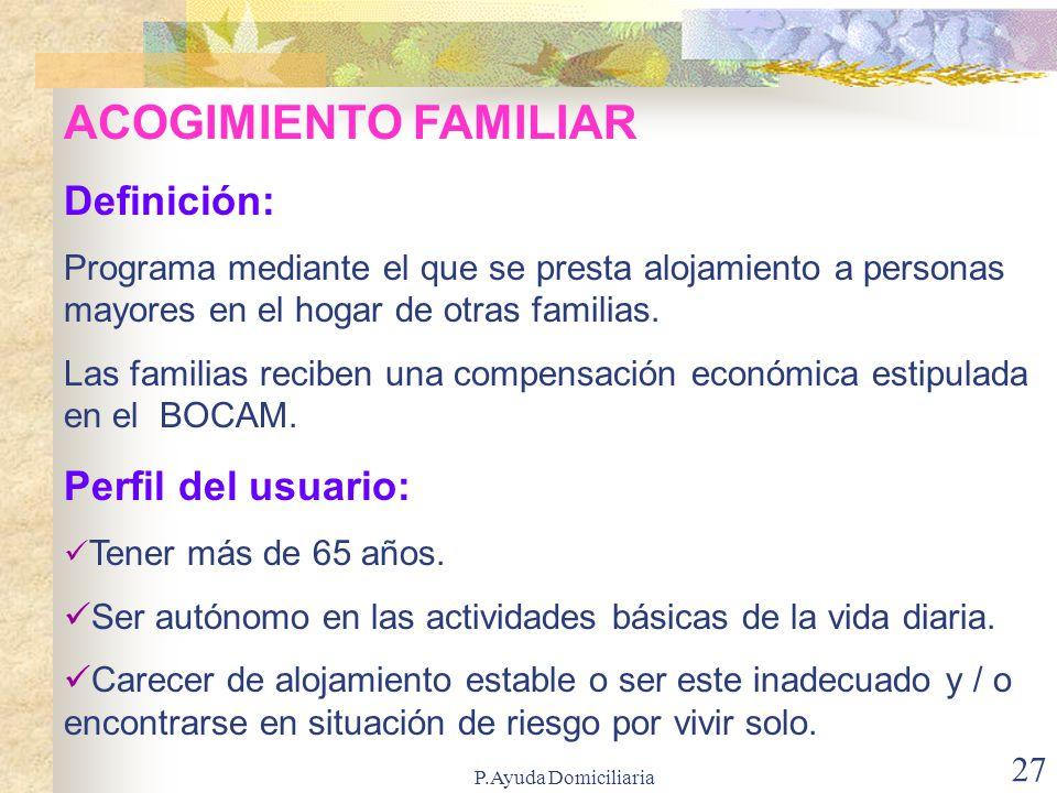ACOGIMIENTO FAMILIAR Definición: Perfil del usuario: