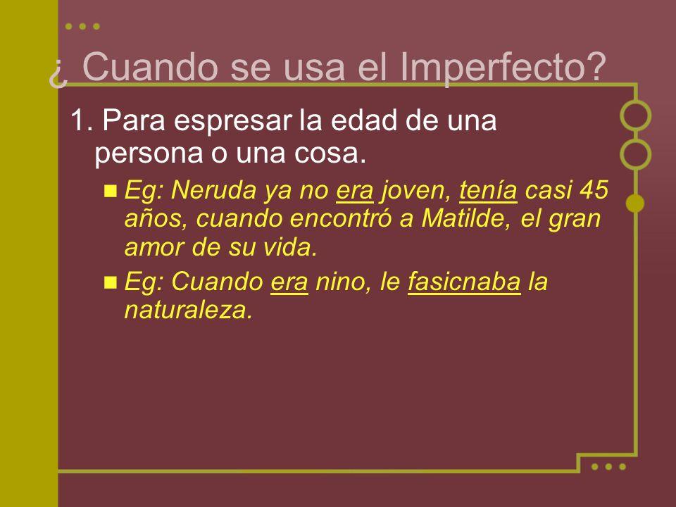 ¿ Cuando se usa el Imperfecto