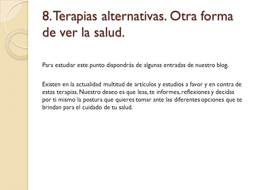 8. Terapias alternativas. Otra forma de ver la salud.