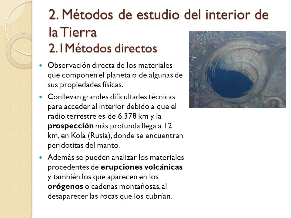 2. Métodos de estudio del interior de la Tierra 2.1Métodos directos