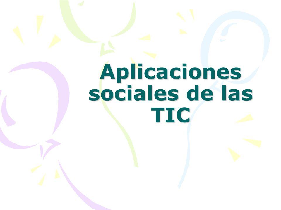 Aplicaciones sociales de las TIC