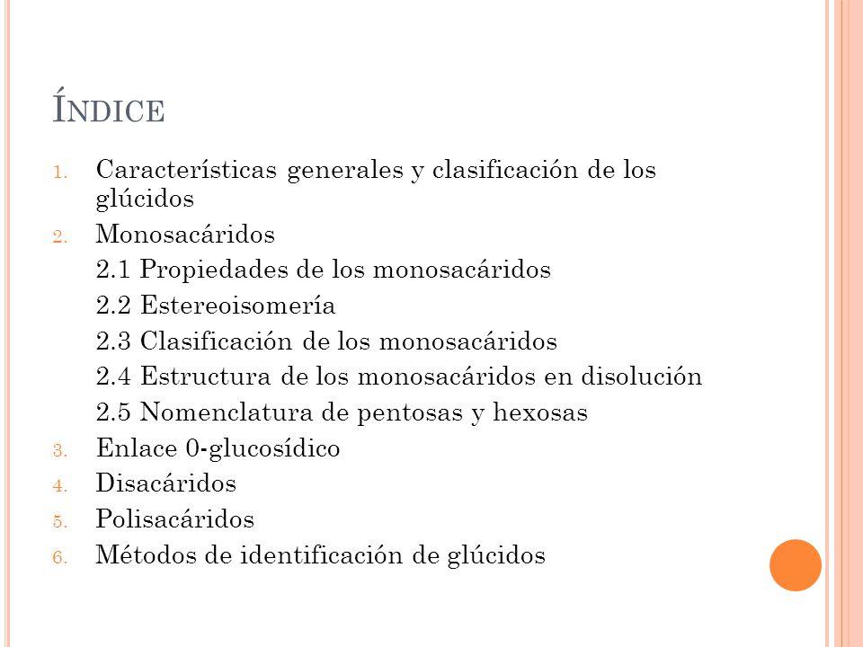 Índice Características generales y clasificación de los glúcidos