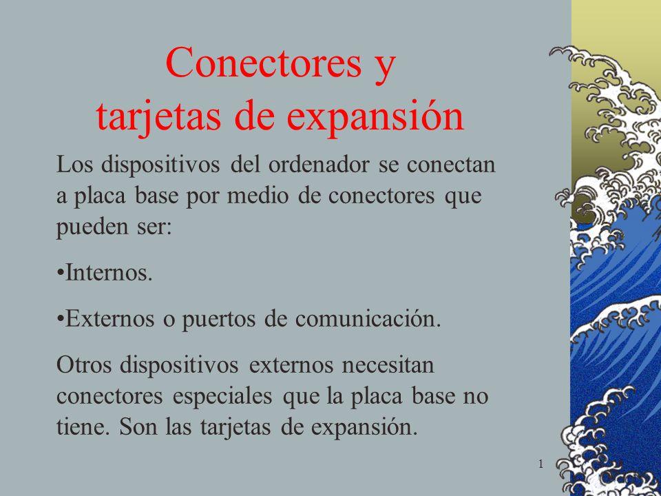 Conectores y tarjetas de expansión